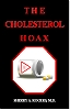 THE CHOLESTEROL HOAX by Dr. Sherry Rogers MD