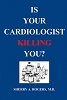 Is Your Cardiologist Killing You by Dr. Sherry Rogers MD